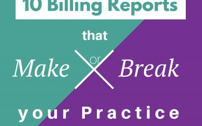 10 Billing Reports that Make or Break your Practice